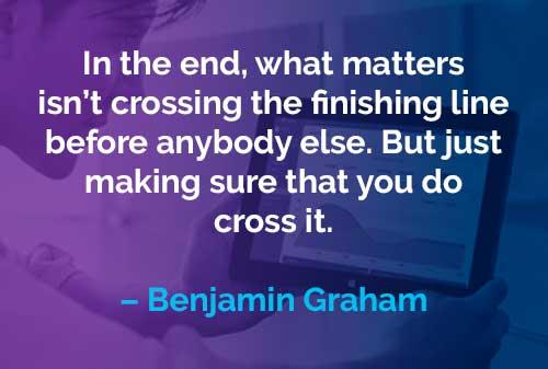 Kata-kata Motivasi Benjamin Graham: Garis Finish