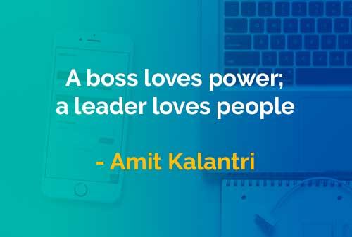 Kata-kata Bijak Amit Kalantri: Bos Mencintai Kekuasaan