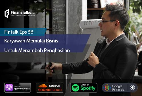 Finansialku Podcast Eps 56 – Karyawan Memulai Bisnis Untuk Menambah Penghasilan
