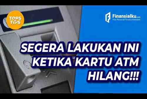 Ini Yang Harus Segera Kamu Lakukan Kalau Kartu ATM Hilang!
