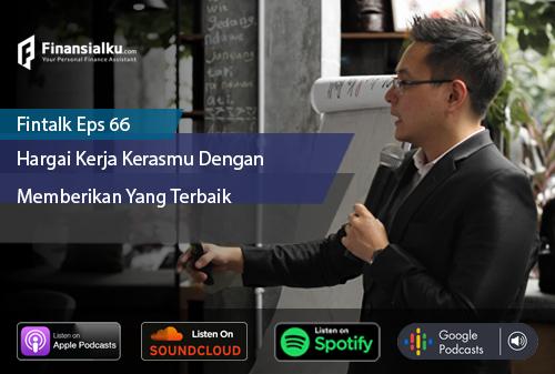 Finansialku Podcast Eps 66 – Hargai Kerja Kerasmu dengan Memberikan yang Terbaik untuk Dirimu
