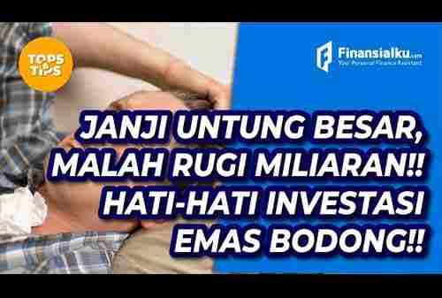 Marak Penipuan, Ini Ciri-Ciri Investasi Emas Bodong!!