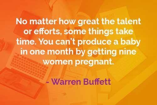 Kata-kata Bijak Warren Buffett: Memerlukan Proses (Waktu)