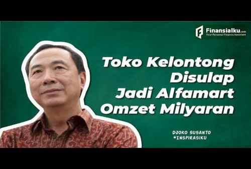 Kisah Djoko Susanto Bangun Toko Kelontong Kecil Jadi Alfamart