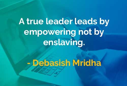Kata-kata Bijak Debasish Mridha: Pemimpin yang Sesungguhnya
