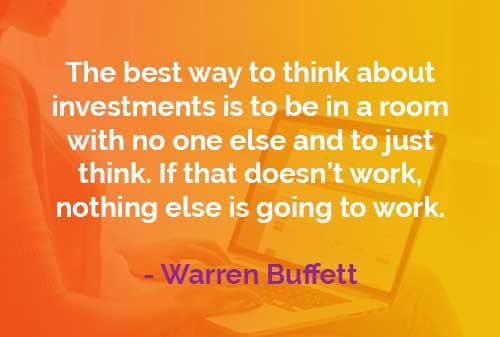 Kata-kata Bijak Warren Buffett: Berpikir Tentang Investasi