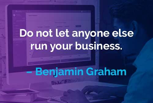 Kata-kata Motivasi Benjamin Graham: Menjalankan Bisnis