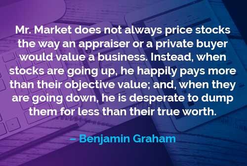 Kata-kata Motivasi Benjamin Graham: Mr Market Menilai Saham
