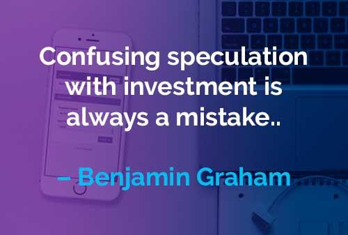 Kata-kata Motivasi Benjamin Graham: Spekulasi dan Investasi