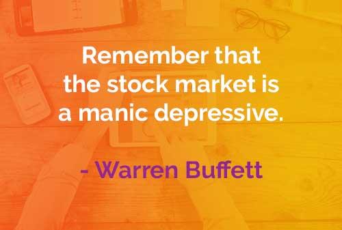 Kata-kata Bijak Warren Buffett: Karakteristik Pasar Saham