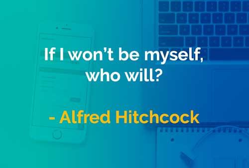 Kata-kata Bijak Alfred Hitchcock: Menjadi Diri Saya Sendiri
