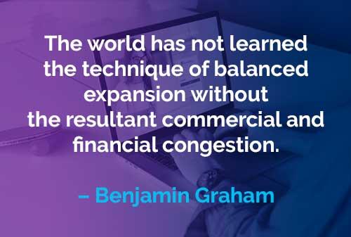 Kata-kata Motivasi Benjamin Graham: Ekspansi yang Seimbang