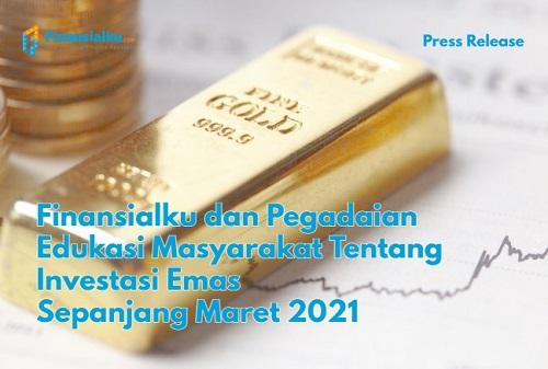 Finansialku & Pegadaian Edukasi Masyarakat Soal Investasi Emas